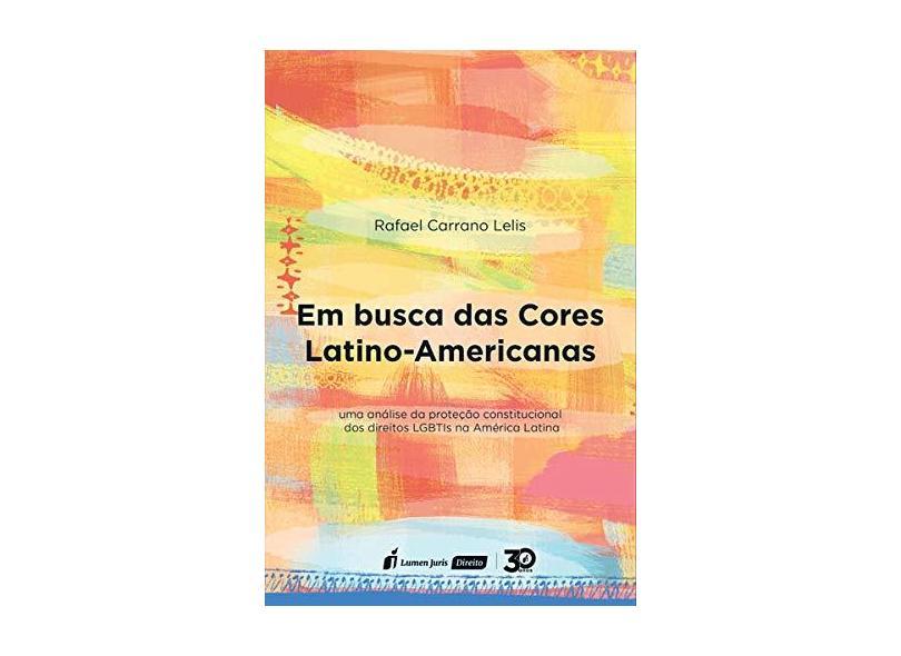 Em Busca Das Cores Latino-Americana - 2018 - Rafael Carrano Lelis - 9788551909720
