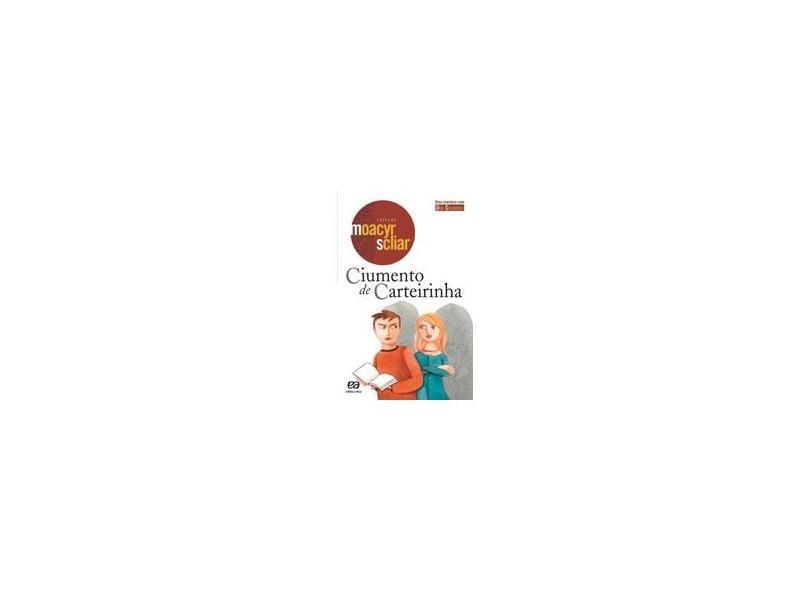 Ciumento de Carteirinha - Col. Moacyr Scliar - Scliar, Moacyr - 9788508101108