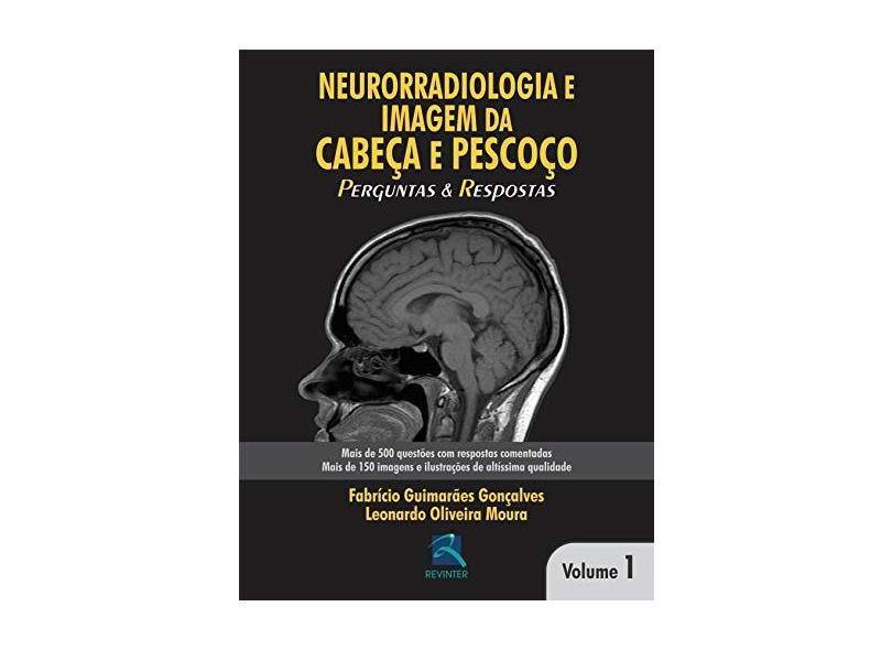 Neurorradiologia Em Cabeça E Pescoço. Perguntas E Respostas - Volume 1 - Capa Comum - 9788537205495