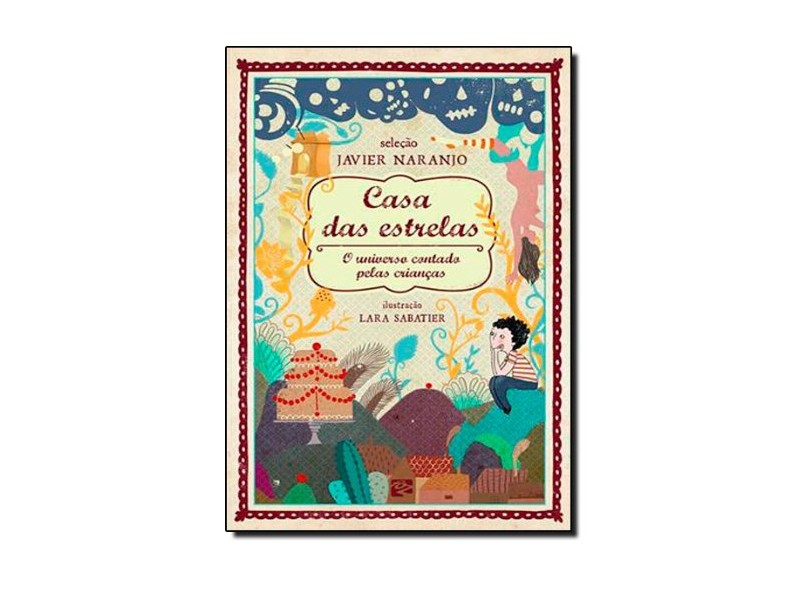 Casa Das Estrelas - o Universo Contado Pelas Crianças - Naranjo, Javier - 9788566023084