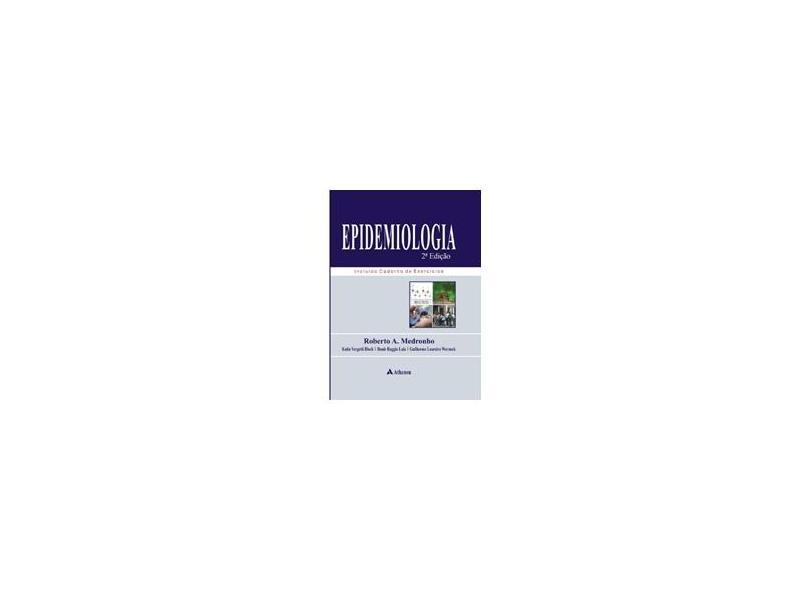 Epidemiologia - 2ª Ed. 2008 - Bloch, Katia Vergetti; Medronho, Roberto A. - 9788573799996