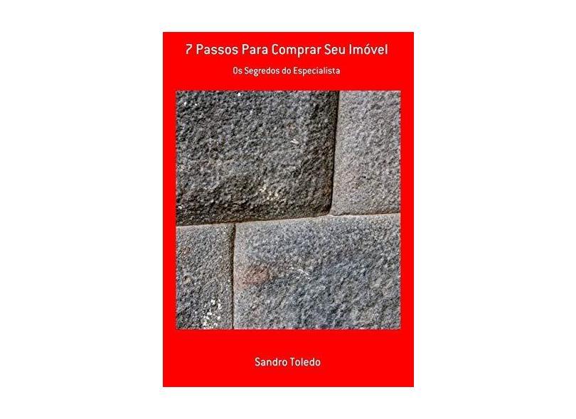 7 Passos Para Comprar Seu Imóvel - Sandro Toledo - 9788591891009