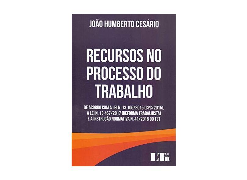 Recursos no Processo do Trabalho - João Humberto Cesário - 9788536198712