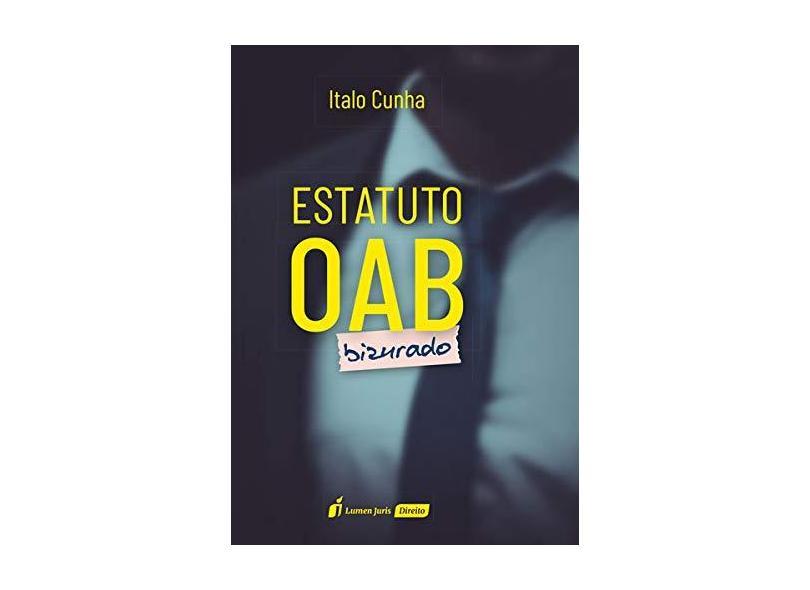 Estatuto OAB Bizurado. 2018 - Ítalo Cunha - 9788551907405