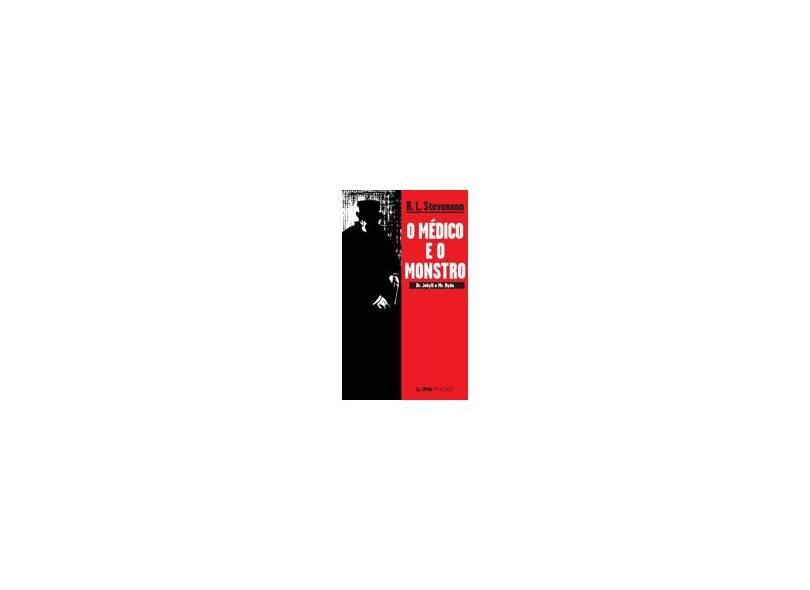 O Médico e o Monstro - Col. L&pm Pocket - Stevenson, Robert Louis - 9788525411235