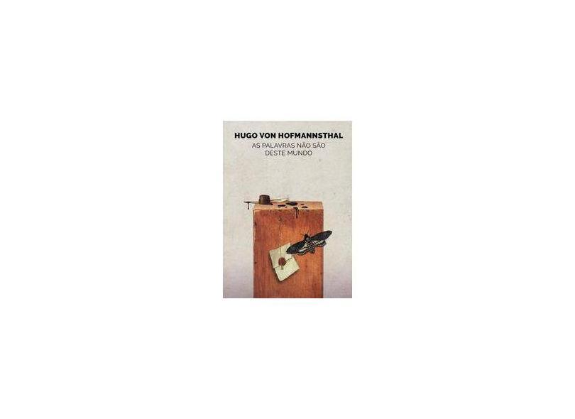 As Palavras não São Deste Mundo - Hugo Von Hofmannsthal - 9788592649227