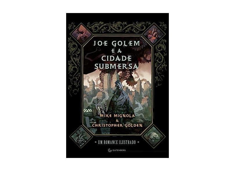 Joe Golem e A Cidade Submersa - Um Romance Ilustrado - Mignola, Mike; Golden, Christopher - 9788582350256