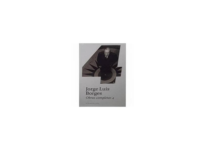 Obras Completas 4 - Jorge Luis Borges - 9789500734523