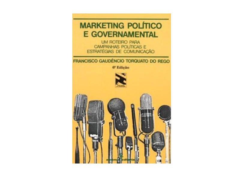 Marketing Politico e Governamental - Rego, Francisco Gaudencio T. - 9788532302298