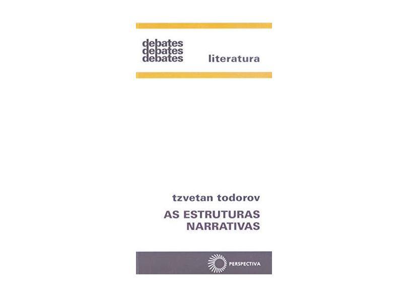 As Estruturas Narrativas - Col. Debates 14 - Todorov, Tzvetan - 9788527303866