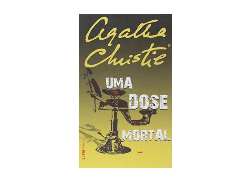 Uma Dose Mortal - Col. L&pm Pocket - Christie, Agatha - 9788525421029