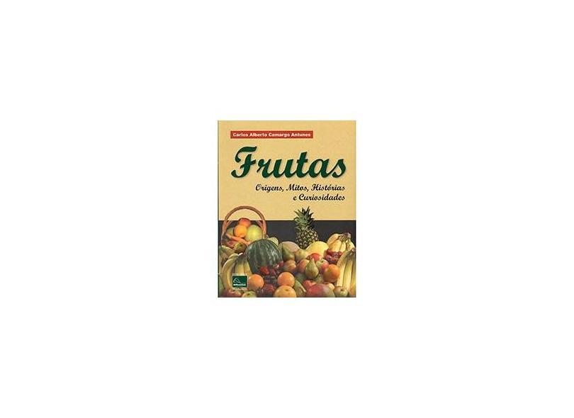 Frutas. Origens, Mitos, Histórias e Curiosidades - Capa Comum - 9788576253099
