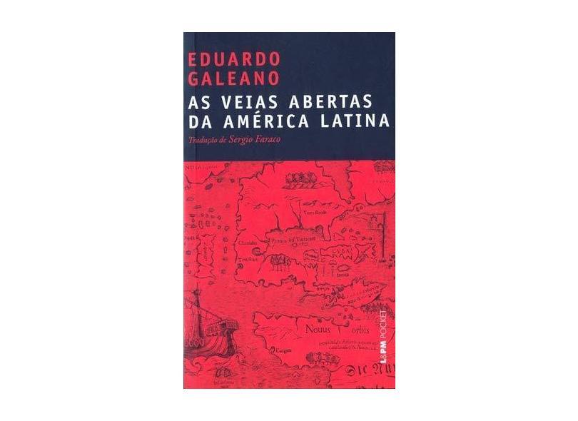 As Veias Abertas da America Latina - Col. L&pm Pocket - Galeano, Eduardo - 9788525420817