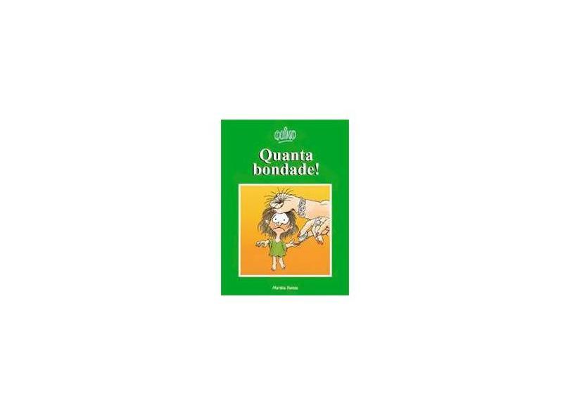 Quanta Bondade ! - Quino - 9788533619418
