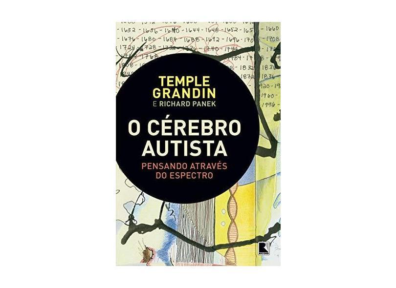 O Cérebro Autista - Pensando Através do Espectro - Panek, Richard; Grandin, Temple - 9788501103703