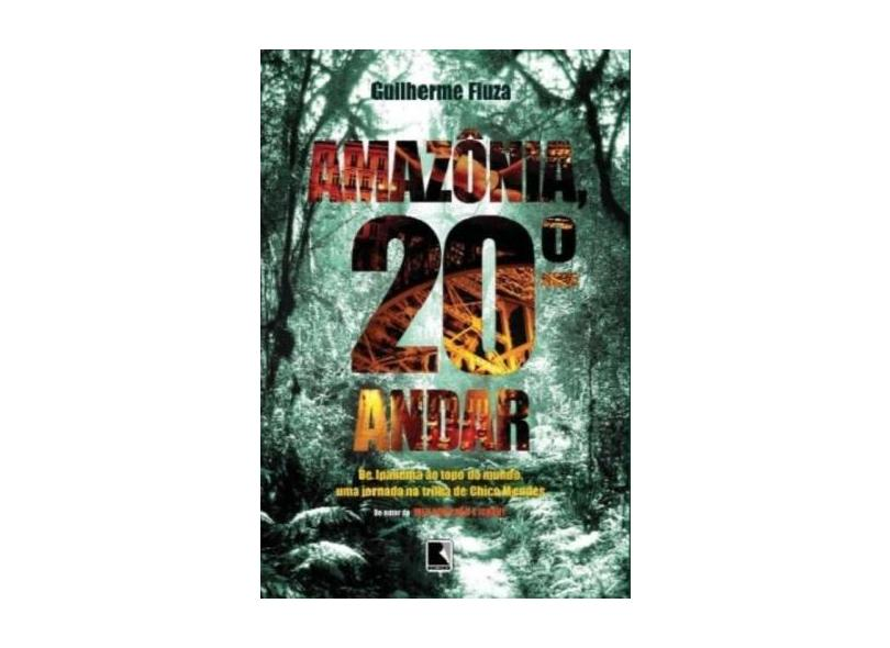 Amazônia , 20º Andar - Fiúza, Guilherme - 9788501079916