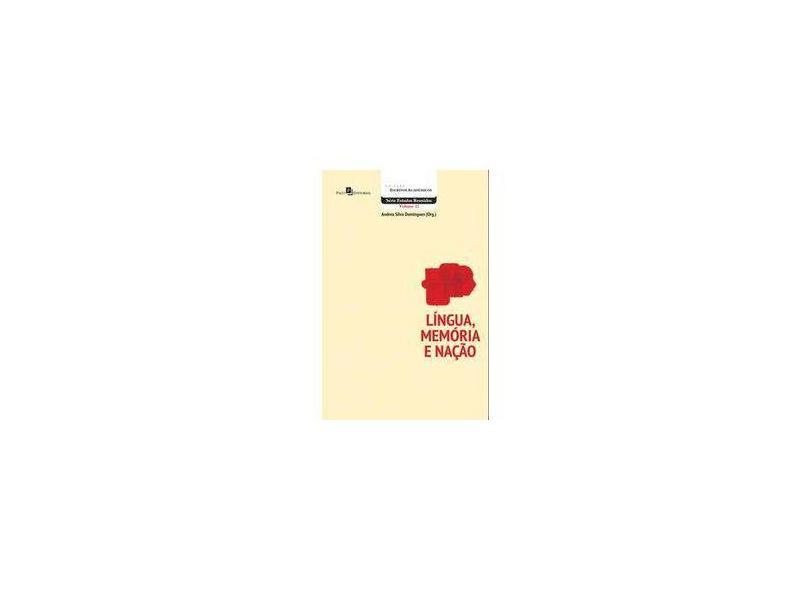 Língua, Memória e Nação - Andrea Silva Domingues - 9788581487236