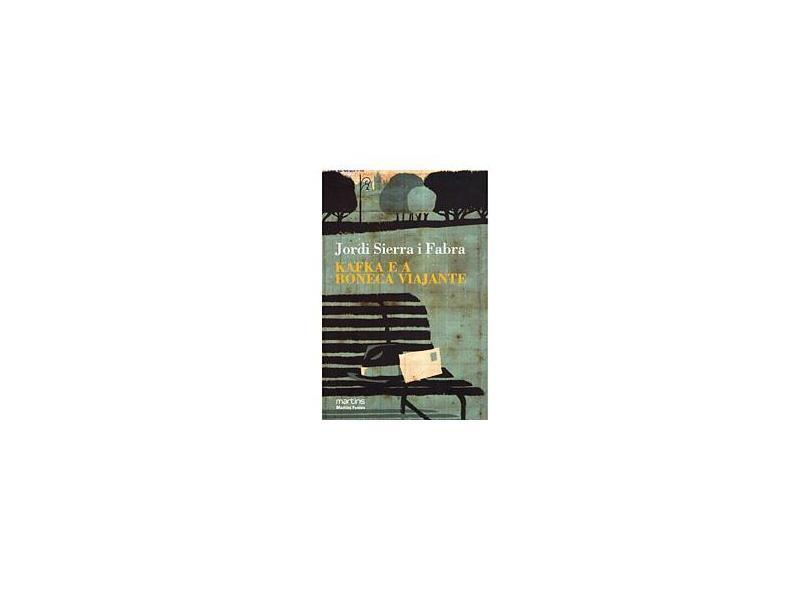 Kafka e a Boneca Viajante - 2ª Ed. 2010 - Fabra, Jordi Sierra I. - 9788561635503