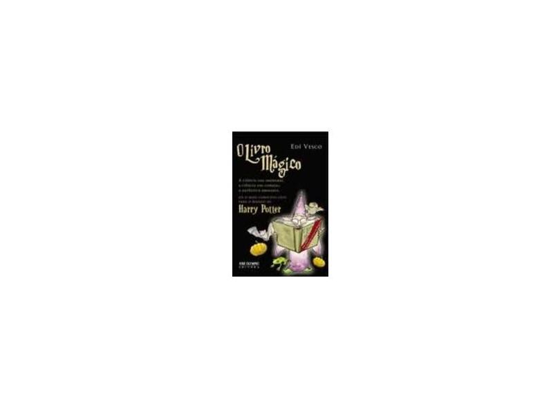 O Livro Mágico - O Mais Completo Guia para o Mundo de Harry Potter - Vesco, Edi - 9788503008037