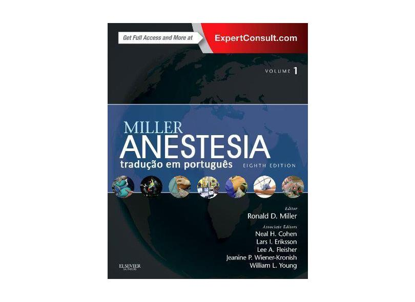 MILLER - ANESTESIA 2 VOLS - Ronald D. Miller Md Ms (author), Lars I. Eriksson Md Phd Frca (author), Lee A Fleisher Md Fa - 9788535283914