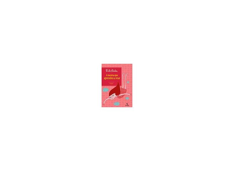 A Menina Que Aprendeu A Voar - 3ª Ed. 2013 - Rocha, Ruth - 9788516080594