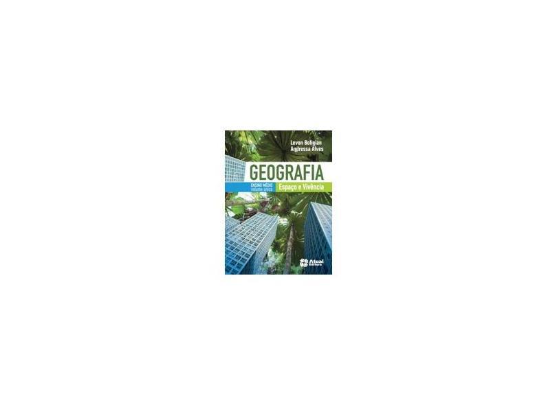 Geografia - Espaço e Vivência - Vol. Único - 3ª Ed. 2011 - Boligian, Levon; Alves, Andressa - 9788535714517