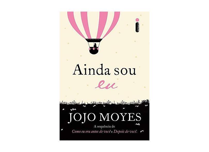 Ainda Sou Eu: Sequência dos Best-sellers Como eu era Antes de Você e Depois de Você - Jojo Moyes - 9788551002810