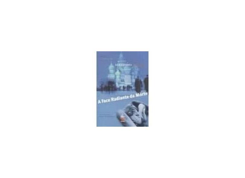 A Face Radiante da Morte - Col. Carpe Diem - Marínia, Alexandra - 9788575090725