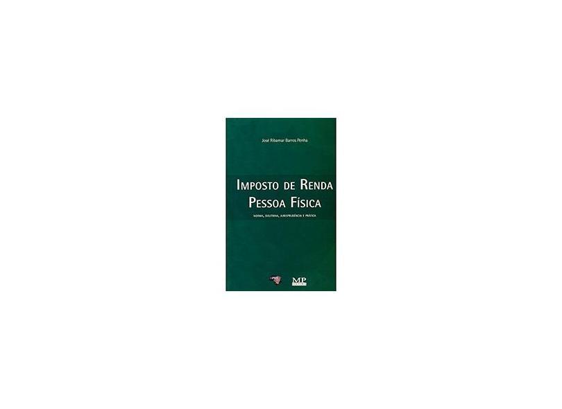 Imposto de Renda Pessoa Fisica - Norma, Doutrina, Jurisprudência e Prática - Ribamar, Jose - 9788578980283