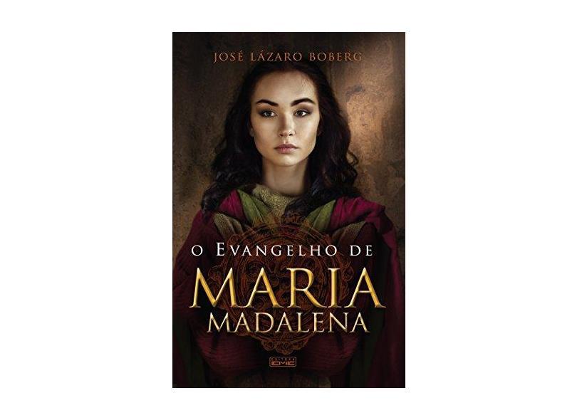 O Evangelho de Maria Madalena - José Lázaro Boberg - 9788595440111