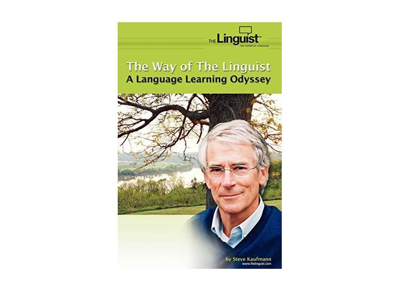 The Way of the Linguist: A Language Learning Odyssey - Steve Kaufmann - 9781420873290