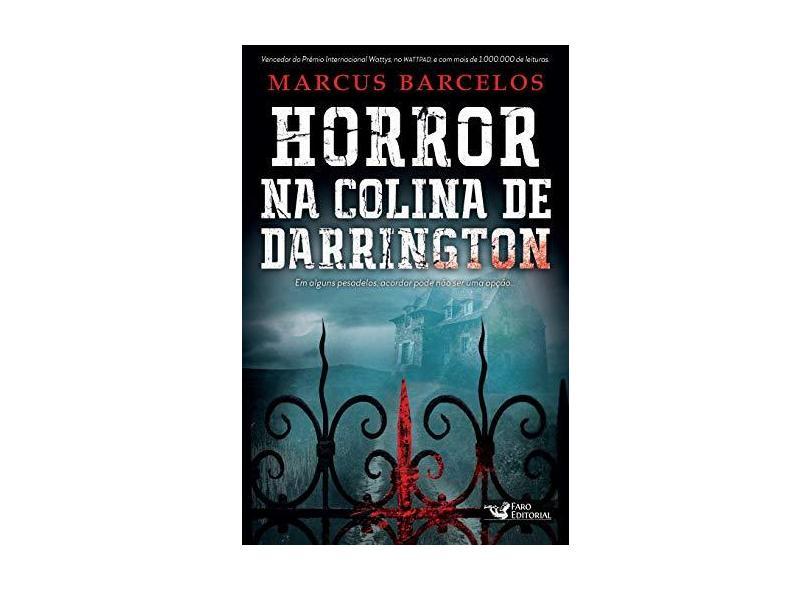 Horror na Colina de Darrington - Barcelos, Marcus; - 9788562409790