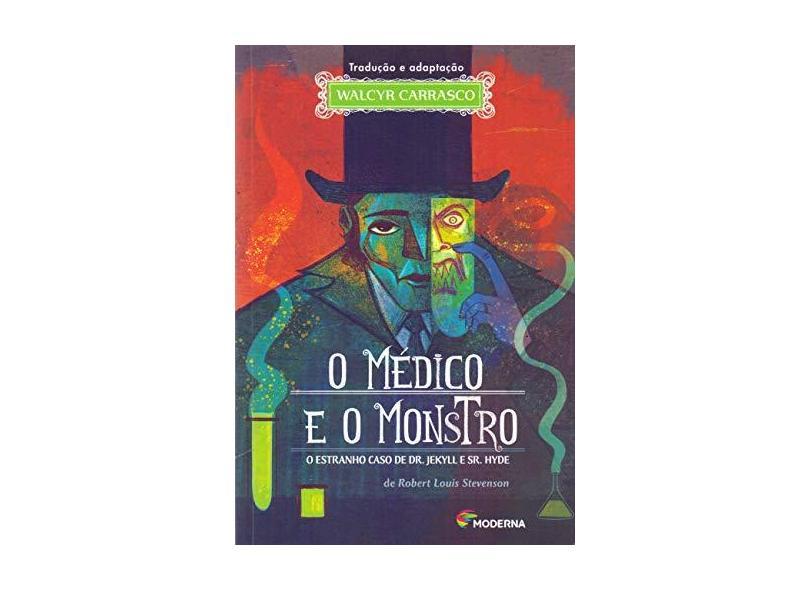 O Médico e o Monstro - o Estranho Caso de Dr. Jekyll e Sr. Hyde - Carrasco,walcyr - 9788516108106