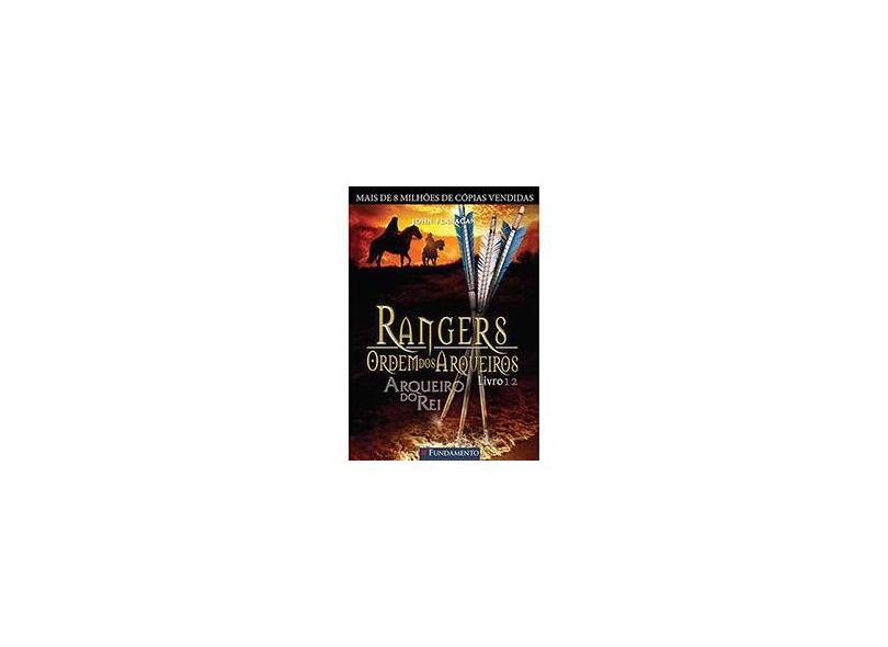 Rangers Ordem Dos Arqueiros 12 - Arqueiro do Rei - Flanagan, John - 9788539509409