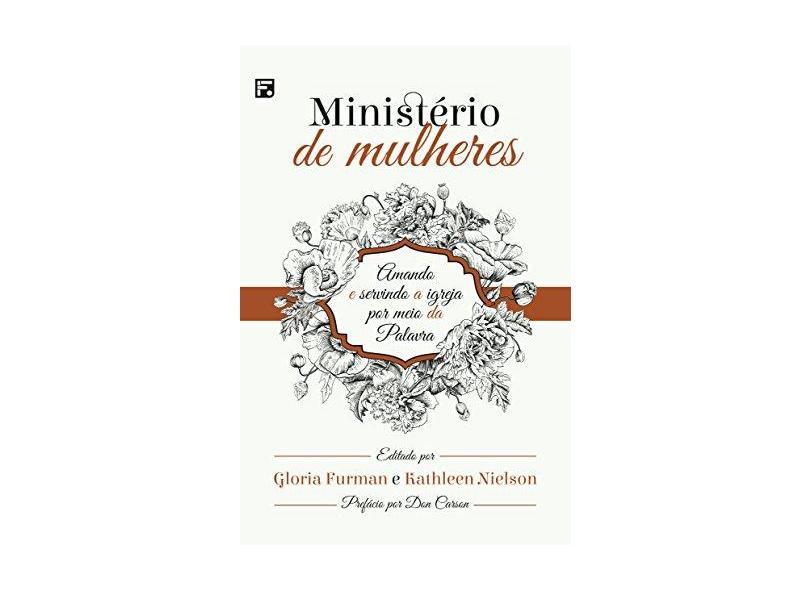 Ministério de Mulheres: Amando e Servindo a Igreja por Meio da Palavra - Gloria Furman - 9788581323411