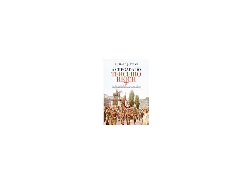 A Chegada do Terceiro Reich - Richard J. Evans - 9788542208733