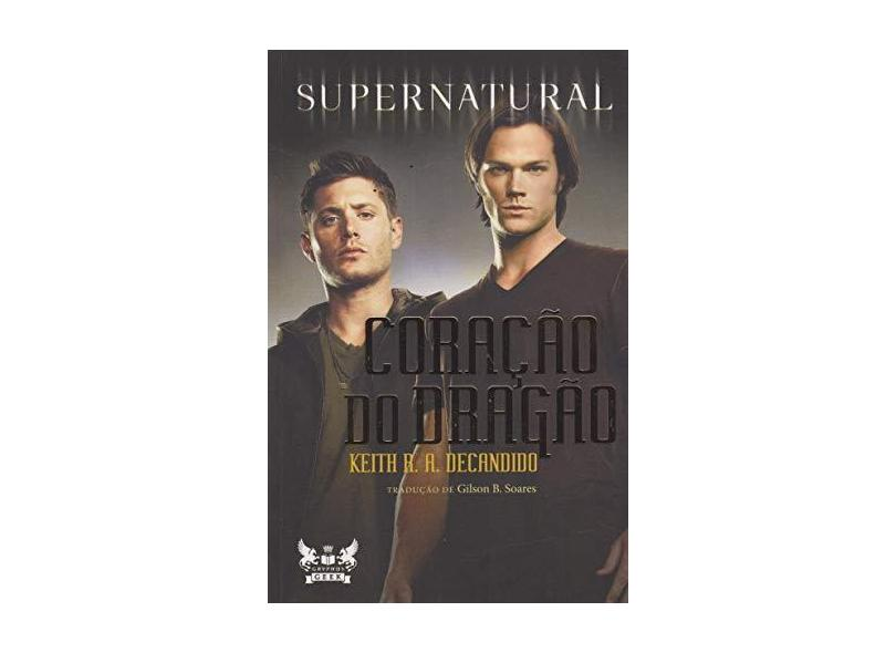Supernatural - Coração do Dragão - Decandido, Keith R. A. - 9788583110606