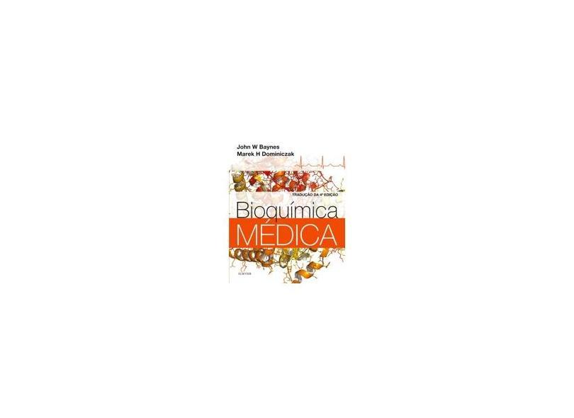 Bioquímica Médica - 4ª Ed. 2015 - Baynes, John W.; H. Dominiczak, Marke - 9788535279030