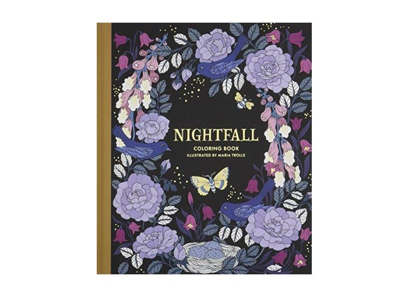 """Nightfall Coloring Book: Originally Published in Sweden as """"skymningstimman"""" - Maria Trolle - 9781423649168"""