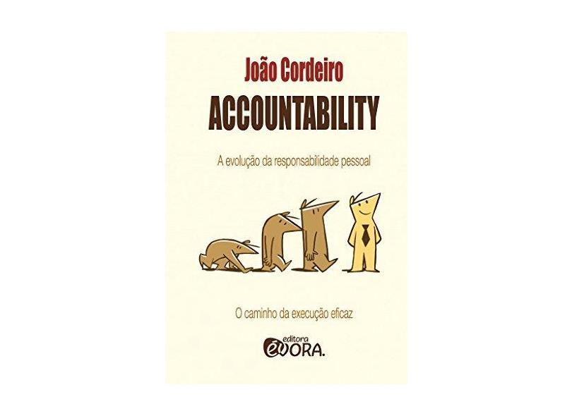 Accountability - A Evolução da Responsabilidade Pessoal - Cordeiro, João - 9788563993717