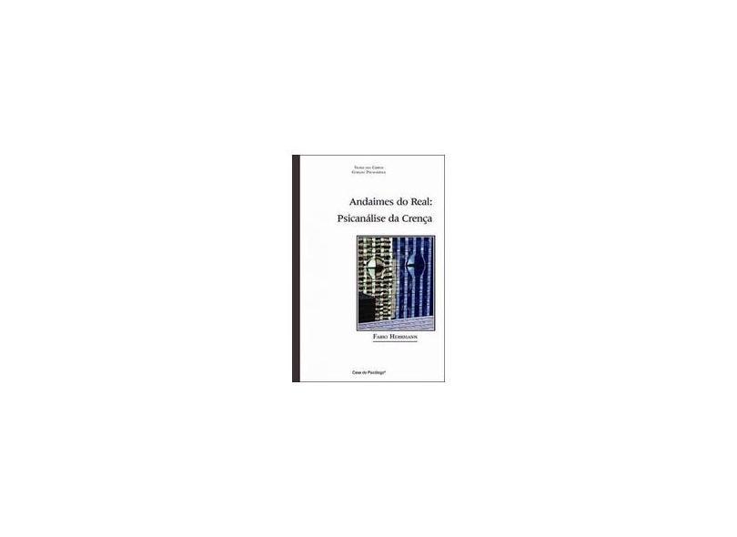 Andaimes do Real - Psicanálise da Crença - Fabio Antonio Herrmann - 9798573964751