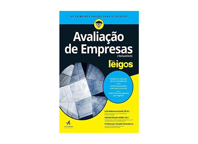 Avaliação de Empresas Para Leigos. Valuation - Luis Roberto Antonik - 9788550800820