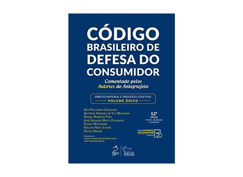 Código Brasileiro de Defesa do Consumidor - Comentado pelos Autores do Anteprojeto - Direito Material e Processo Coletivo - Volume Único - Ada Pellegrini Grinover - 9788530982164