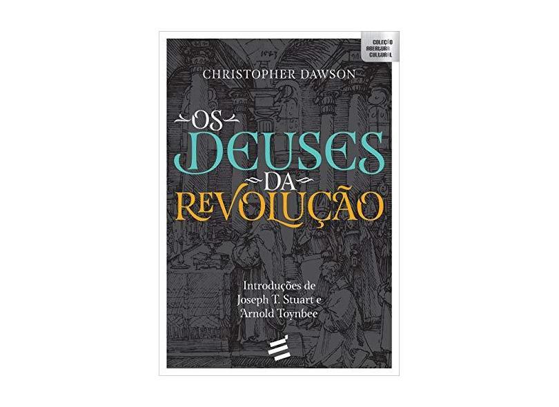 Os Deuses da Revolução - Christopher Dawson - 9788580333541