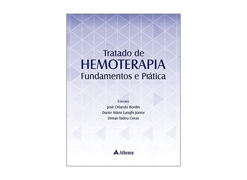 Tratado de Hemoterapia Fundamentos e Prática - Bordin - 9788538809180