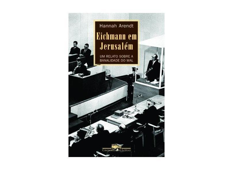 Eichmann em Jerusalem - Arendt, Hannah - 9788571649620