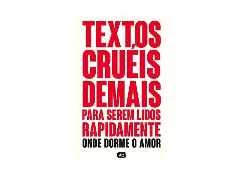 Textos cruéis demais para serem lidos rapidamente – Onde dorme o amor (TCD Livro 2) - Igor Pires - 9788525066657