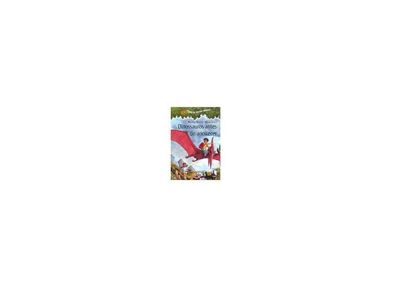 Dinossauros Antes do Anoitecer - Col. A Casa da Árvore Mágica - Osborne, Mary Pope - 9788536803920