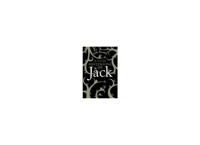 A Vida Misteriosa de Jack - Barnhill, Kelly - 9788528618198