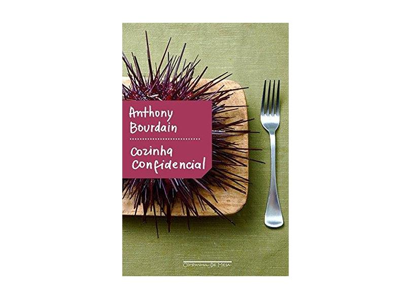 Cozinha Confidencial - Anthony Bourdain - 9788592754037